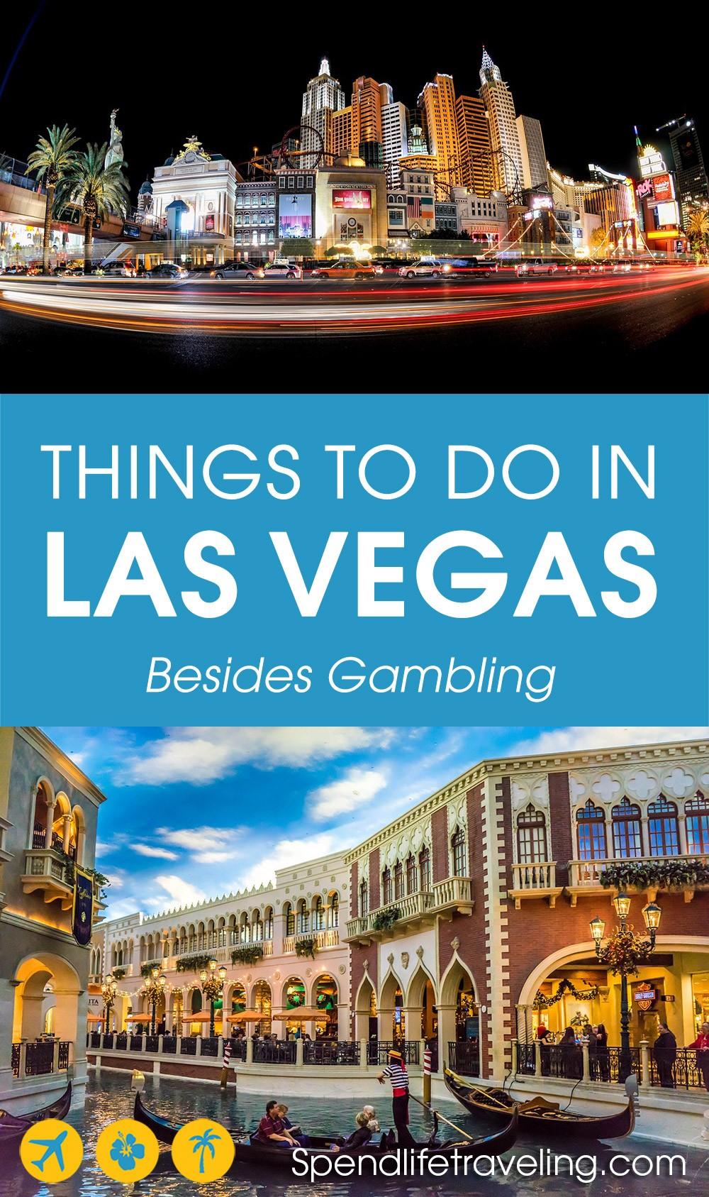 What to do in Vegas besides gambling? A complete guide. #LasVegas #visitLasVegas