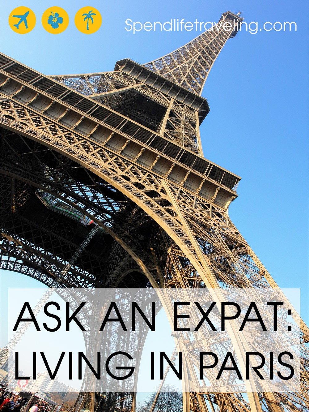 What is life in Paris really like? Interview with an expat about moving to and living in Paris.