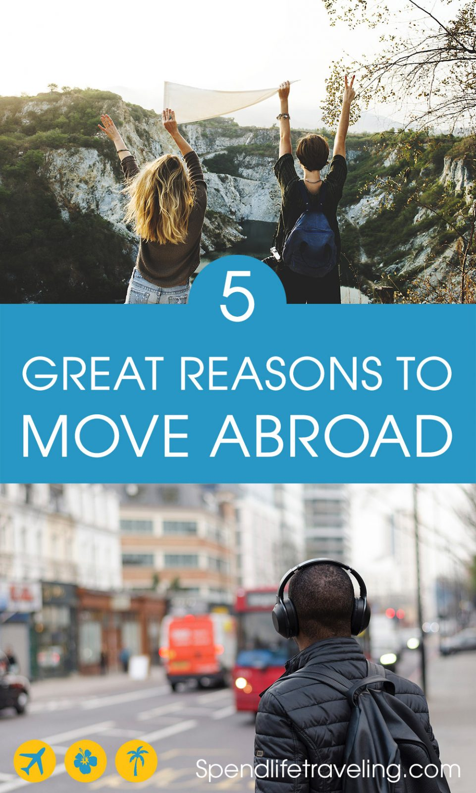 Reasons to Move Abroad
