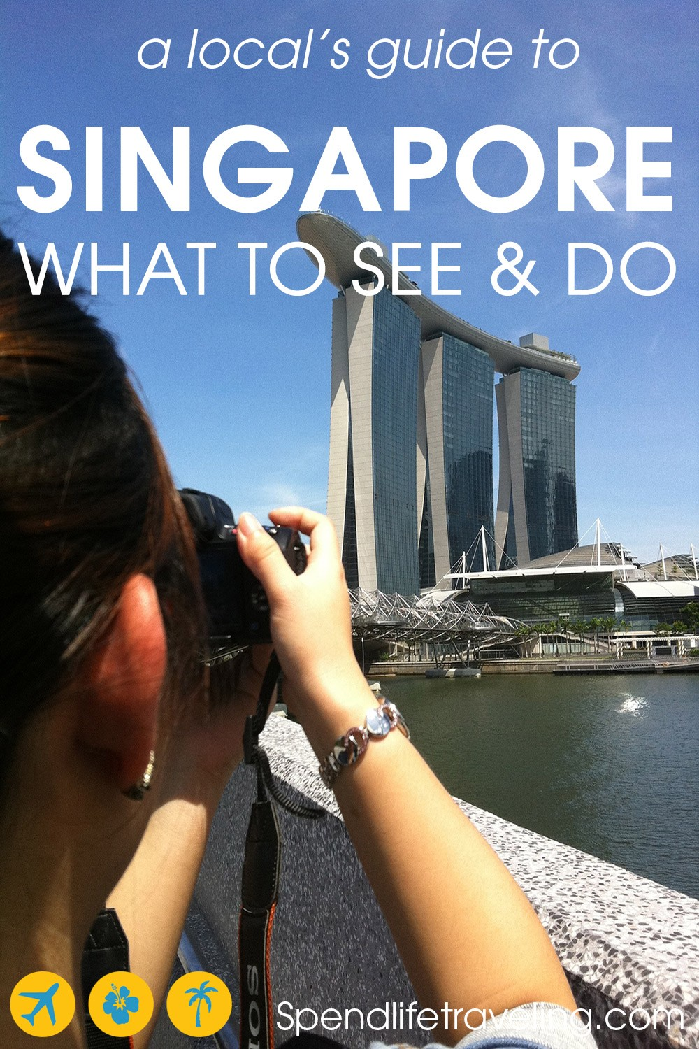 What to see, what to do & where to stay when traveling to Singapore. Tips from a local.
