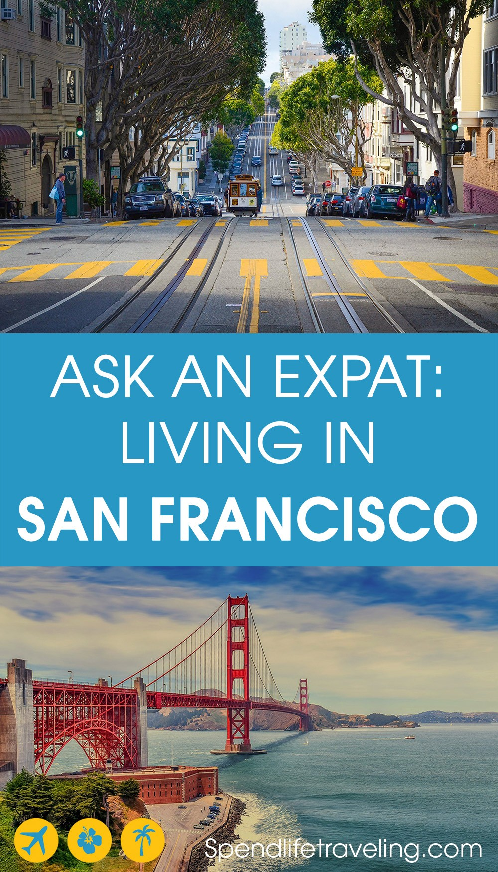 expat life in San Francisco, California.
