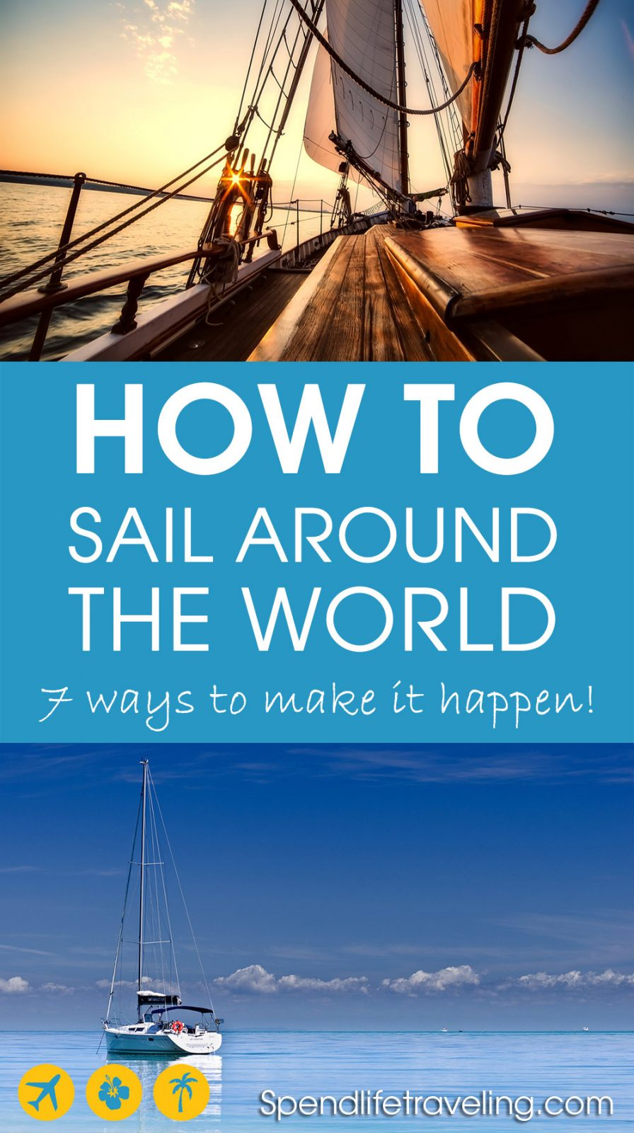 Have you fantasized about sailing around the world? It might be a lot easier to make this dream a reality than you think! These are 7 ways you could make it happen: sail around the world in a way that works for you!