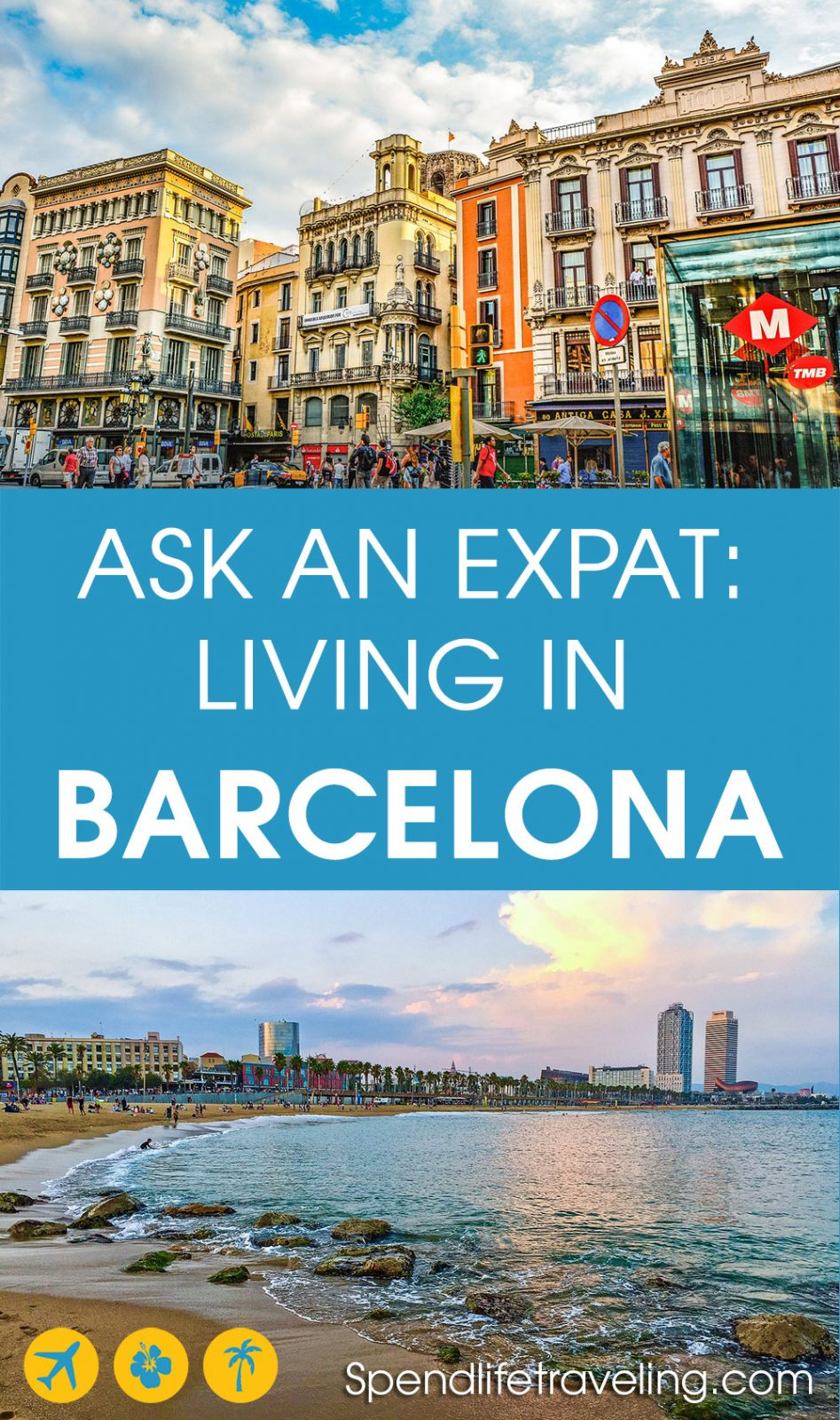 what is life in Barcelona really like