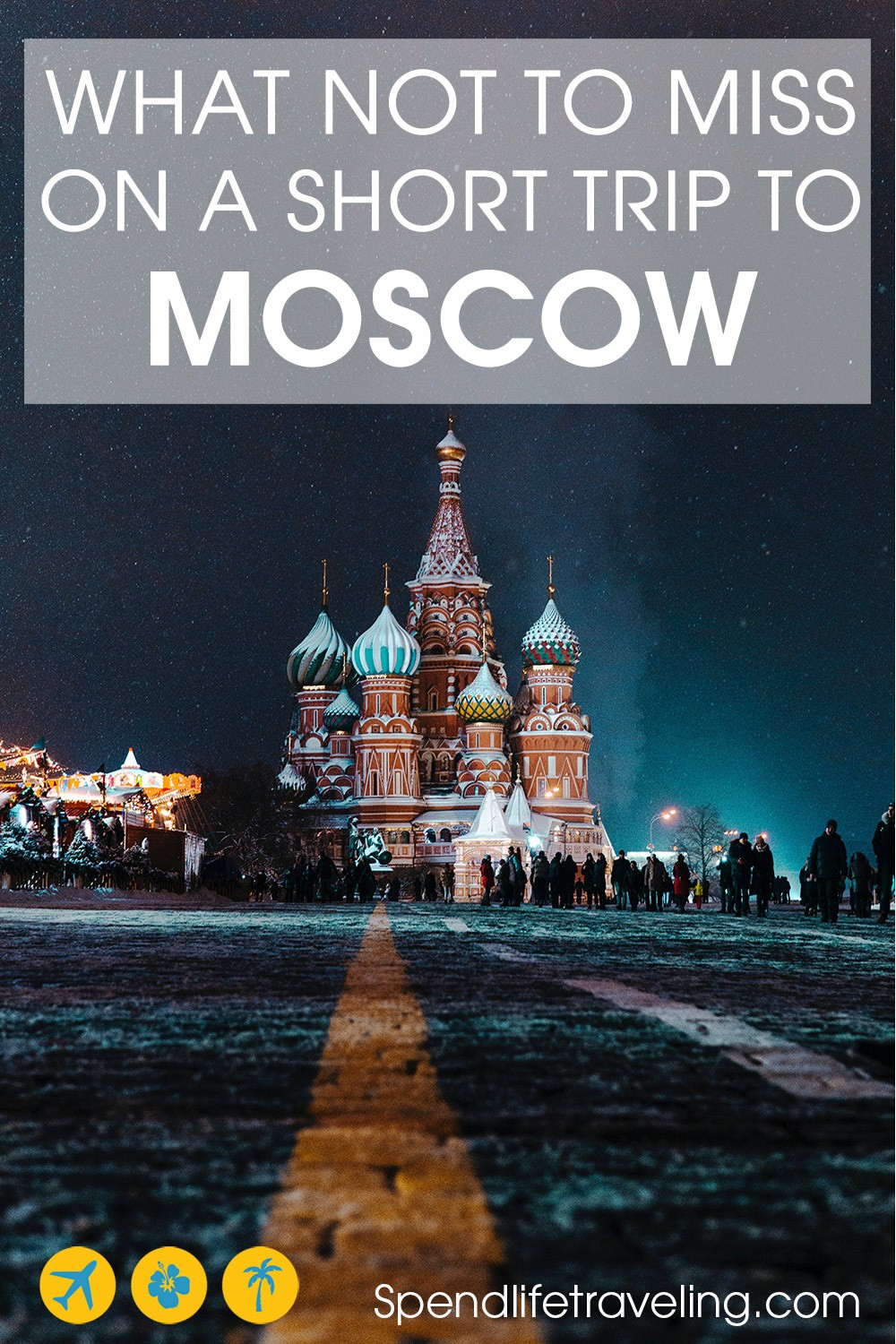 A practical 3-day Moscow itinerary