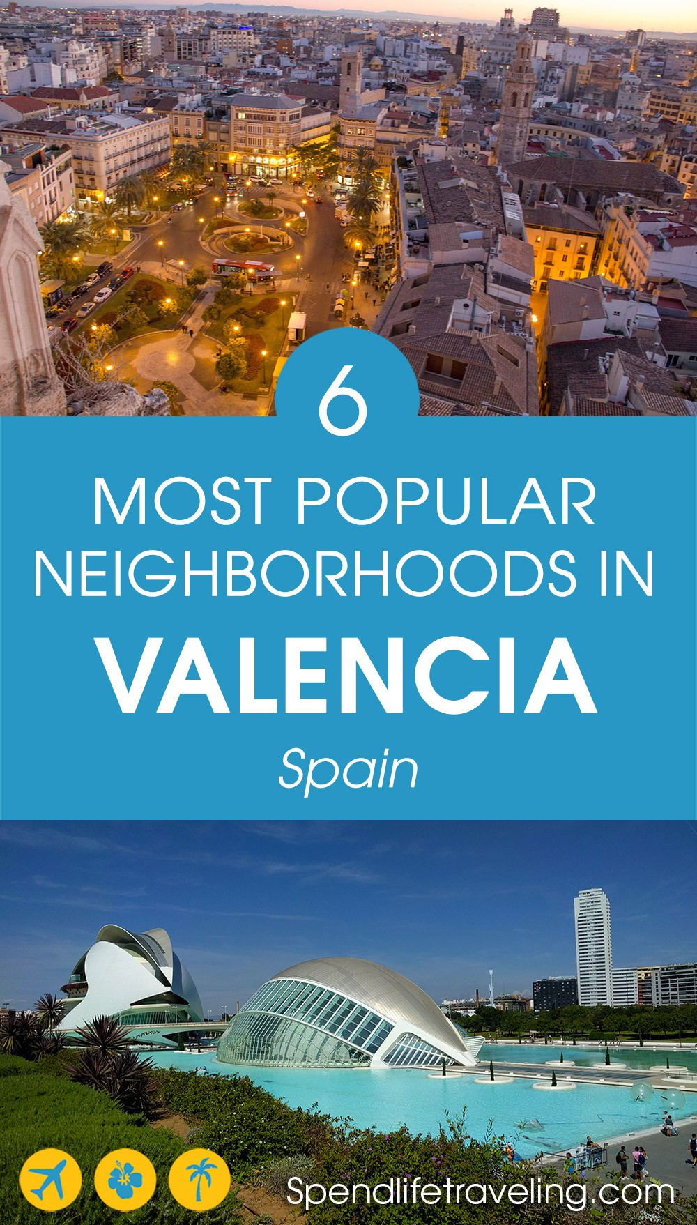 the most popular neighborhoods in Valencia, Spain