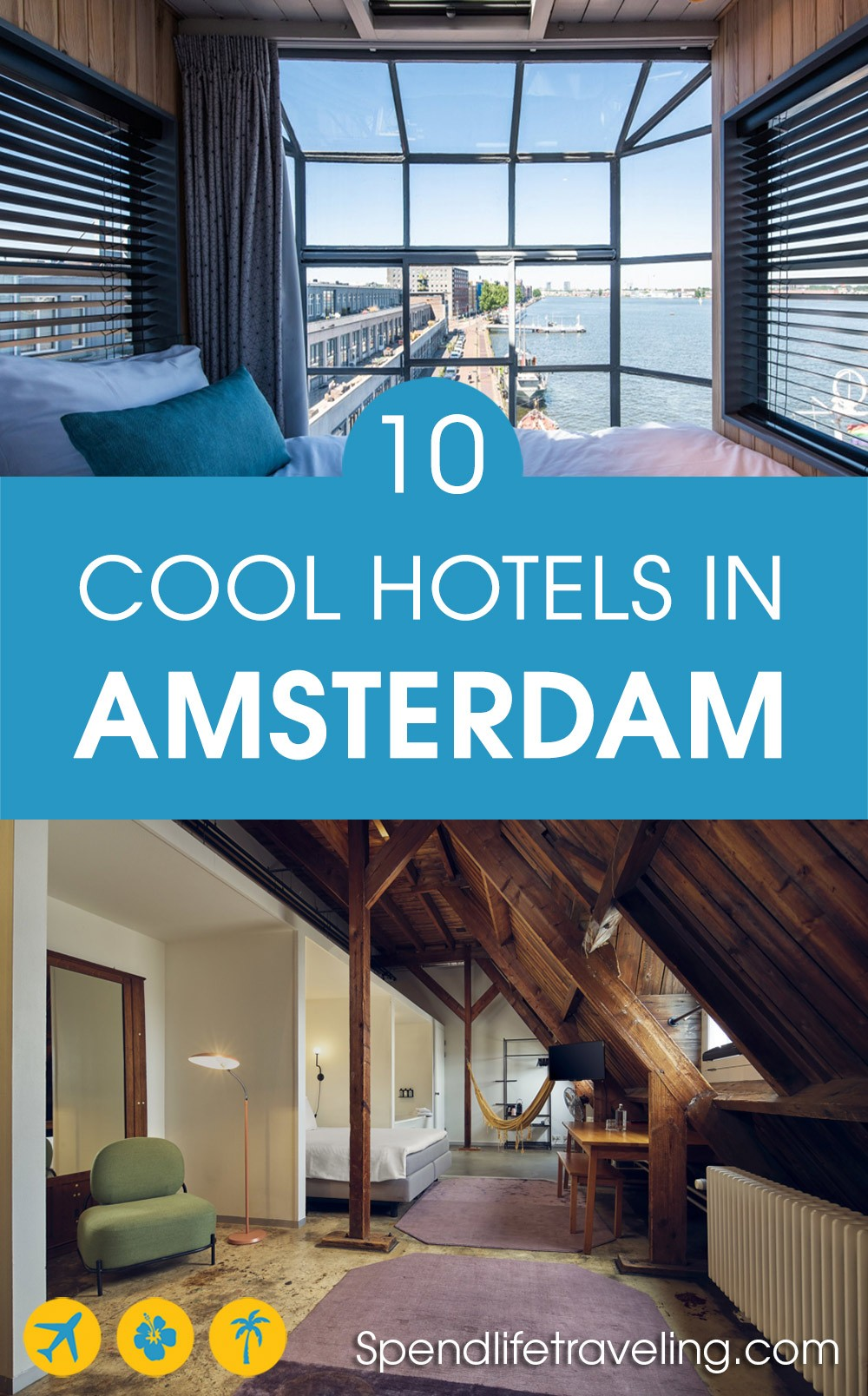 A list of unique, different, cool hotels in Amsterdam, and boutique apartments