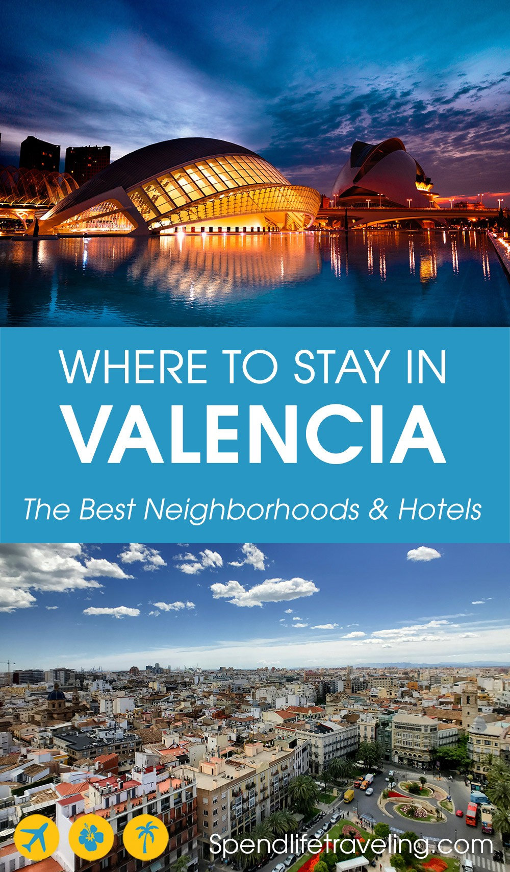 a practical guide for where to stay in Valencia, Spain