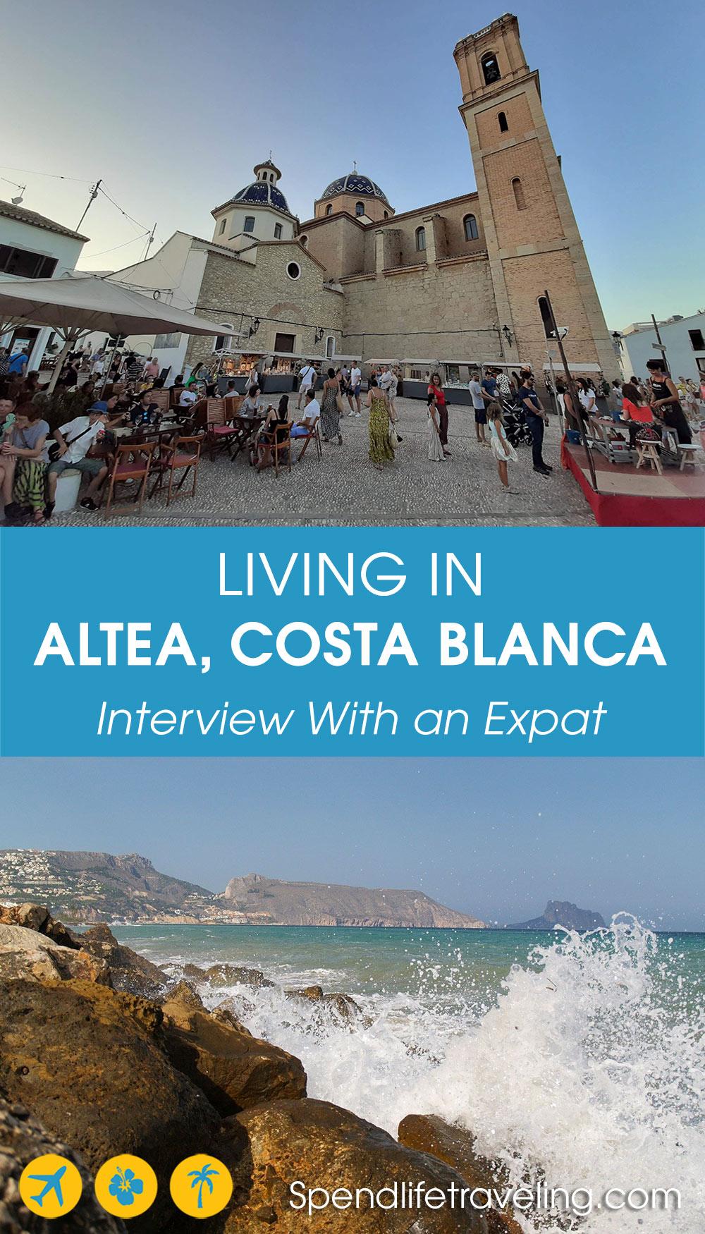 living in Altea, Costa Blanca, Spain